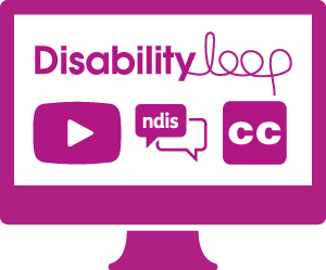 A monitor with the Disability Loop logo, a play button, a conversation bubble with 'ndis', and the symbol for closed captions.