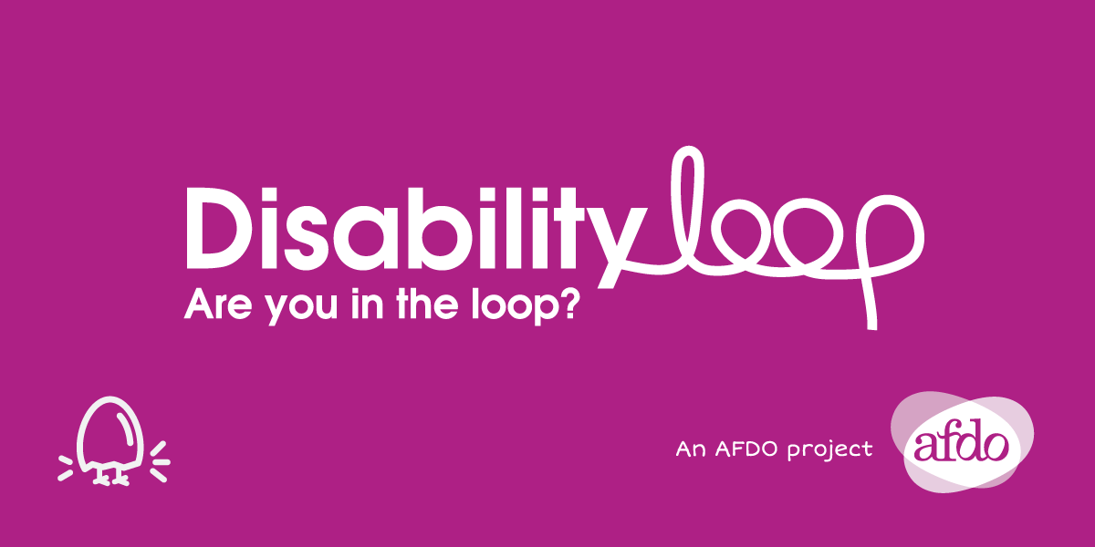 Disability Loop - Are you in the loop? An AFDO project. And a little chick hatching from an egg.