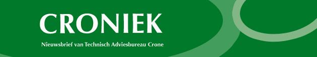 Croniek nieuwsbrief van Technisch Adviesbureau Crone