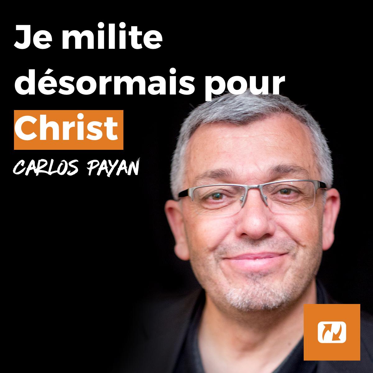 Je milite désormais pour Christ