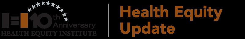 HEI Health Equity Update