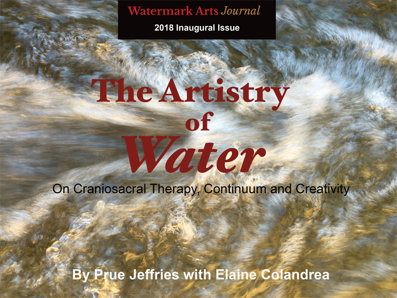 Volume I. The Artistry of Water, On Craniosacral Therapy, Continuum and Creativity