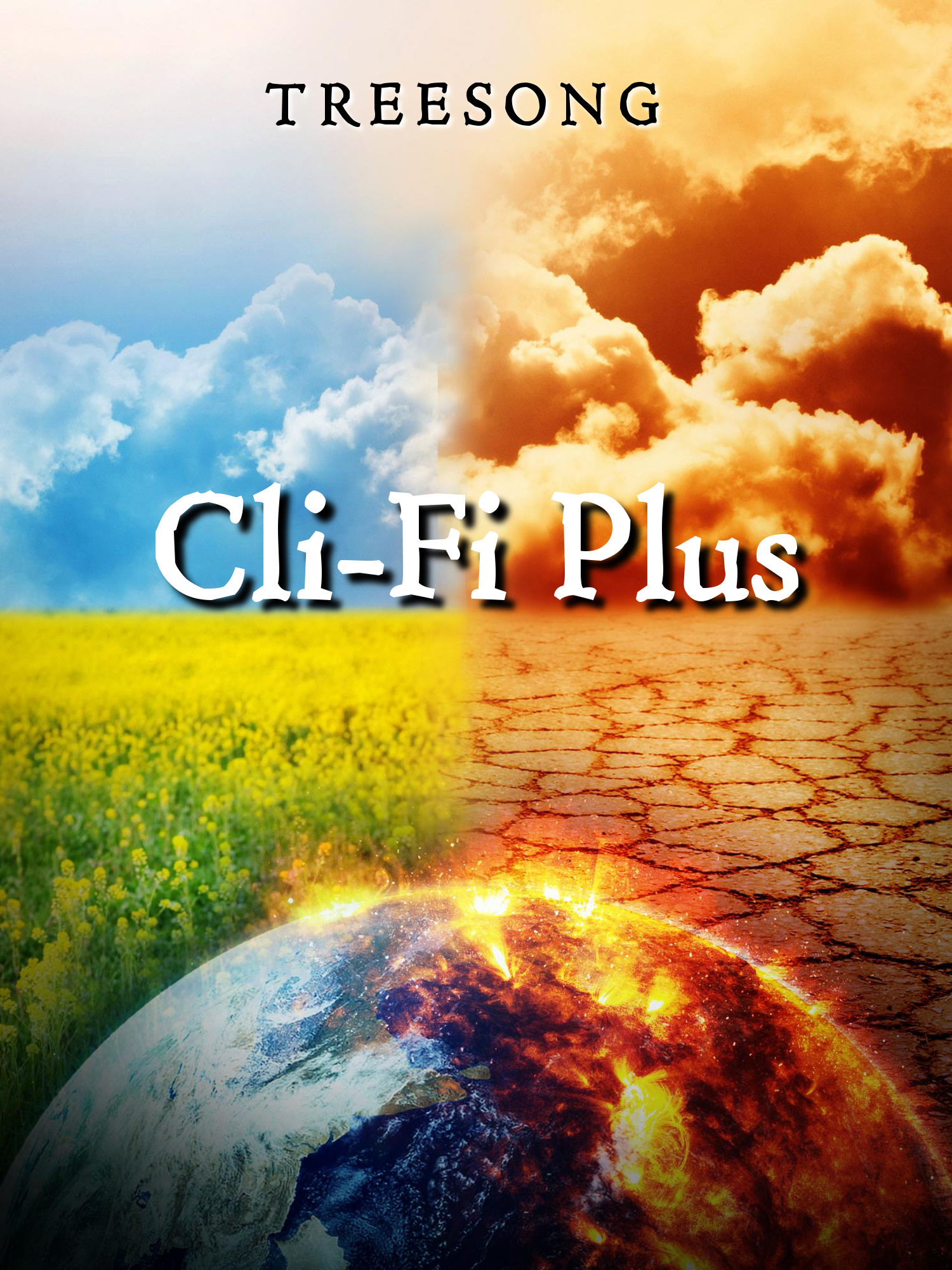 Cli-Fi Plus: A Climate Fiction Anthology