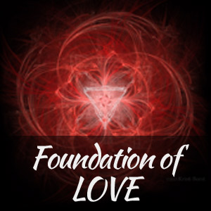Root Chakra Foundation of Love