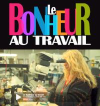 Documentaire Le Bonheur au Travail - Arte