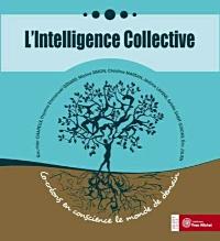 Livre Intelligence Collective : Co-Créons en Conscience le Monde de Demain