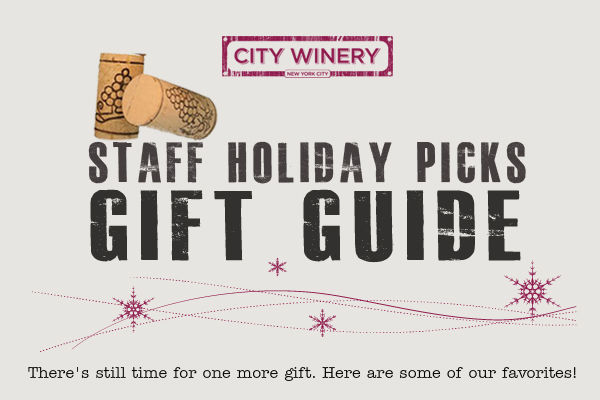 There s still time for one more gift. Here are some of our favorites 1355345482 City Winery Holiday Update