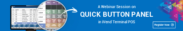A Webinar Session on Quick Button Panel in iVend Terminal POS - Register Now