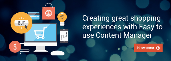 Creating great shopping experiences with easy to use Content Manager