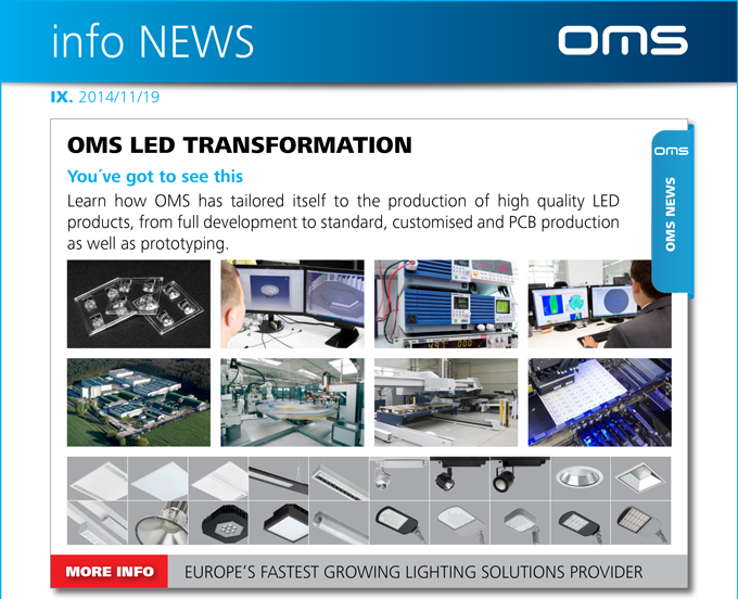 OMS NEWS - OMS LED TRANSFORMATION. Learn how OMS has tailored itself to the production of high quality LED products