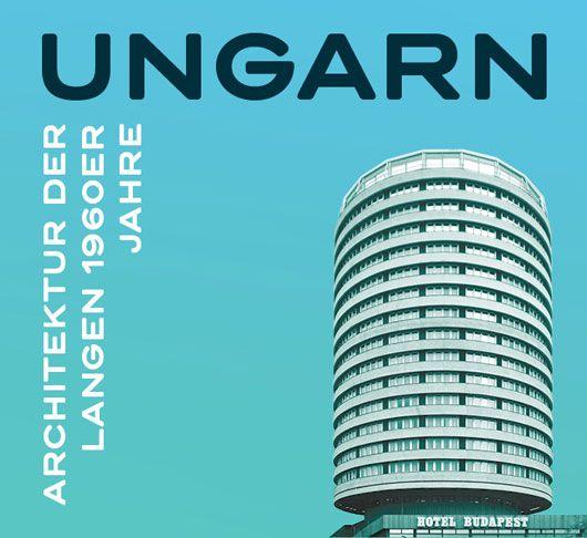 Ungarn - Architektur der langen 1960er Jahre Bild: airt