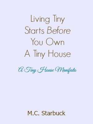 A Tiny House Manifesto