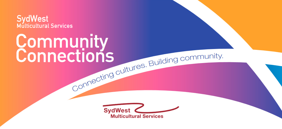 Community Connections SydWest Multicultural Services Newsletter