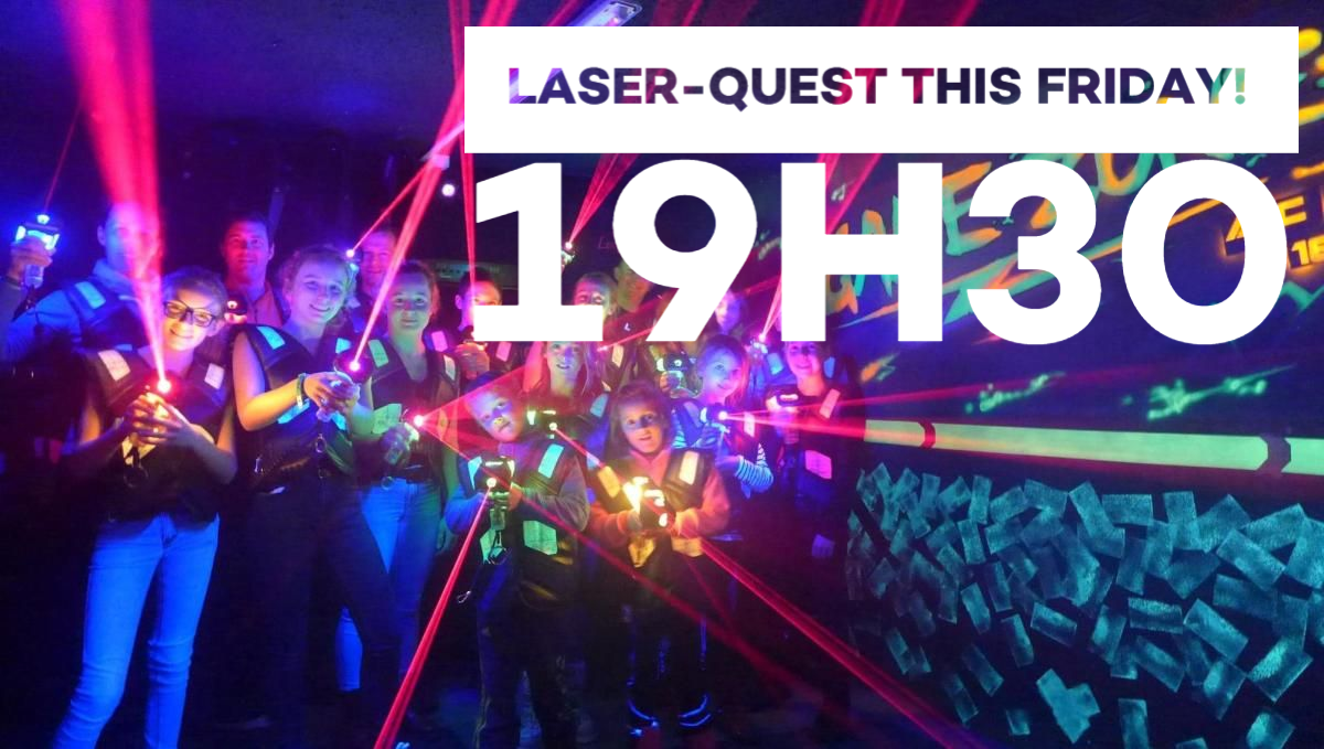 Laser Quest Friday 22nd 19h30