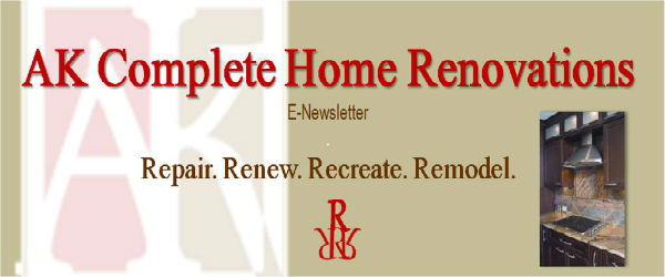 AK Renovations E-Newsletter: Repair. Renew. Recreate. Remodel