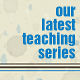 our latest teaching series