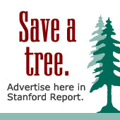 Ad: Save a tree. Advertise here in Stanford Report