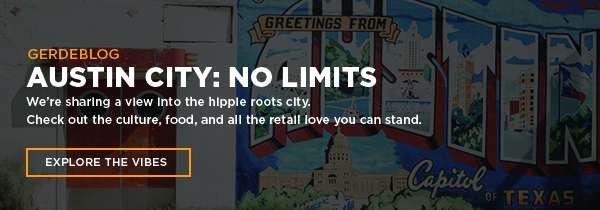 Austin City: No Limits - We're sharing a view into the hippe roots city. Check out the culture, food, and all the retail love you can stand.