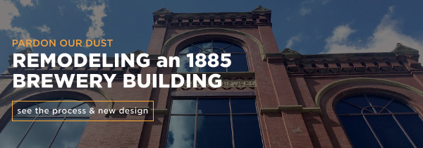 The Ice House: Remodeling an 1885 Brewery Building
