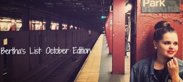 Bertha's List: October Edition