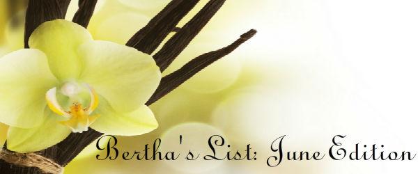 Bertha's List: June Edition