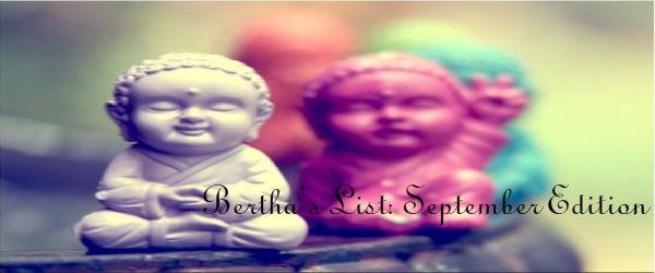 Bertha's List: September Edition