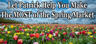 Let Patrick Help You Make the Most of the Spring Market