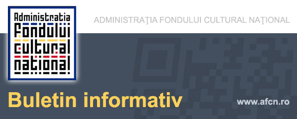 Buletin informativ - Administrația Fondului Cultural Național