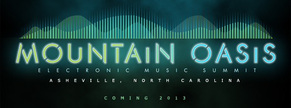 Mountain Oasis Electronic Music Summit 2013 Lineup Announced & Tickets Info