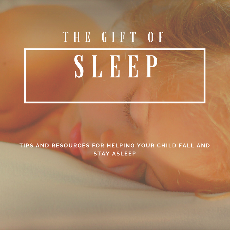 The gift of sleep: Tips and resources for helping your child fall and stay asleep