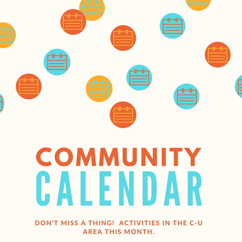 Community Calendar: Don't Miss a Thing! Activities in the C-U Area this Month
