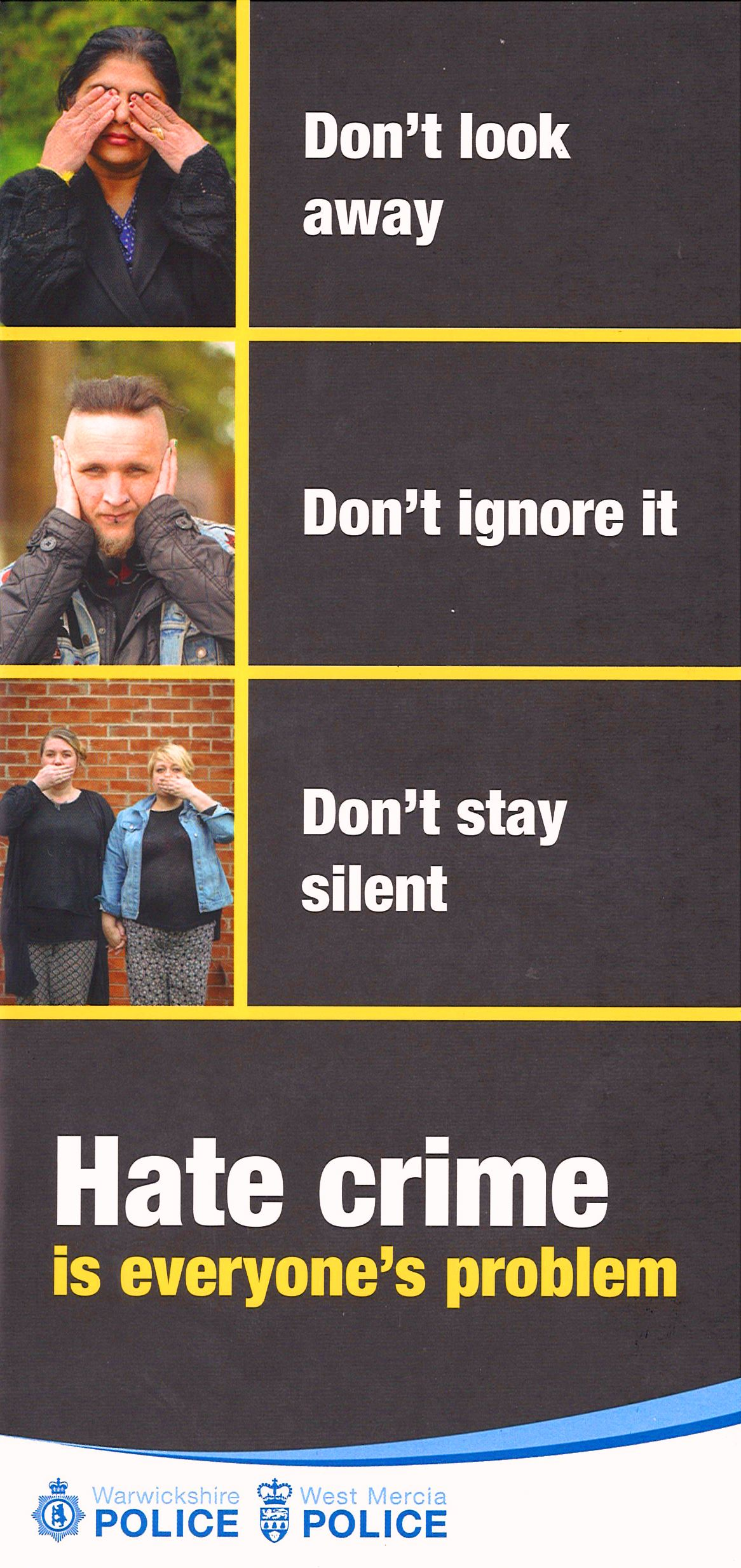Hate crime is everyone's problem - don't look away, don't ignore it, don't stay silent