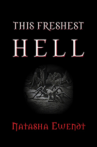 Cover art for This Freshest Hell by Natasha Ewendt