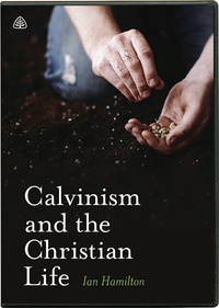 calvinism and the christian life begins nov 21