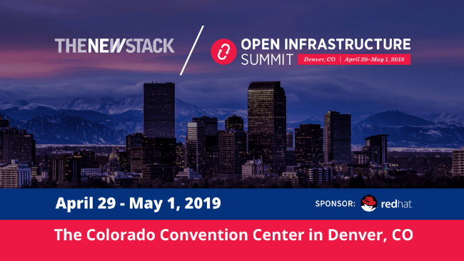 Open Infrastructure Summit // APRIL 29-MAY 1 //THE COLORADO CONVENTION CENTER, DENVER, CO