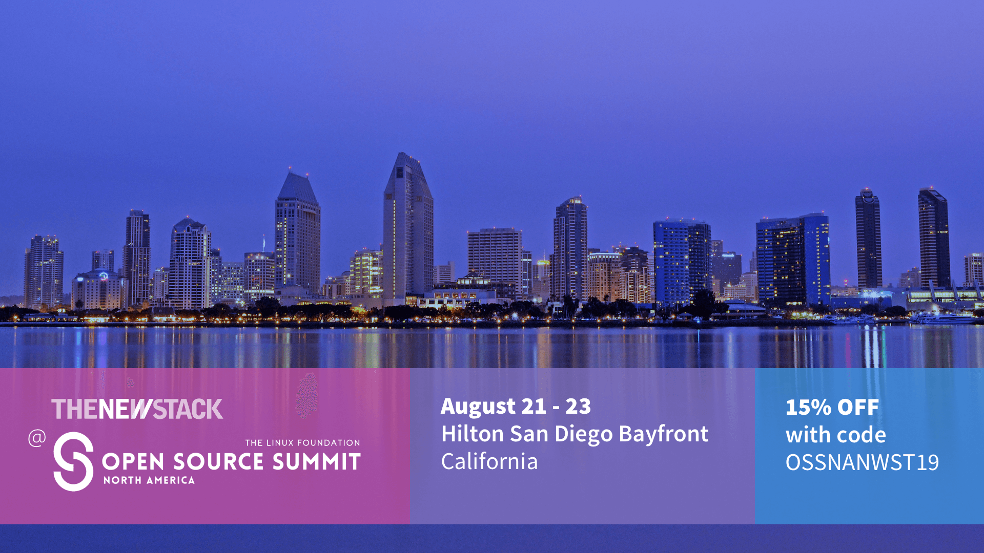 Open Source Summit NA in San Diego / August 21 - 23, 2019