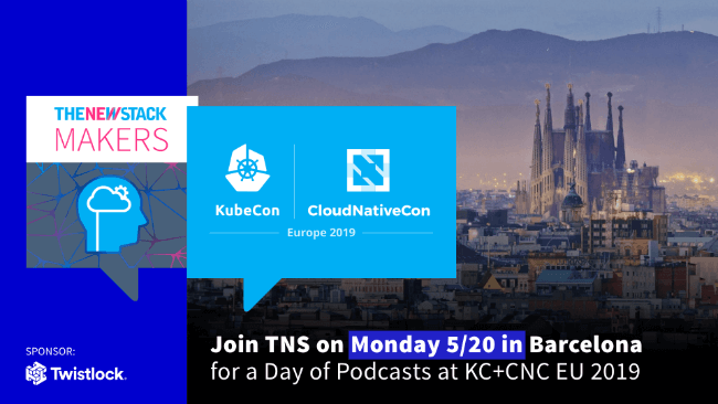 Twistlock Day of Podcasting from KubeCon+CloudNativeCon // MAY 20, 2019//BARCELONA, SPAIN @ FIRA GRAN VIA