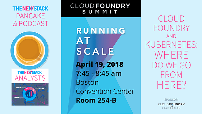 Cloud Foundry Summit // THURSDAY APRIL 19, 2018//BOSTON CONVENTION CENTER, ROOM 254-B