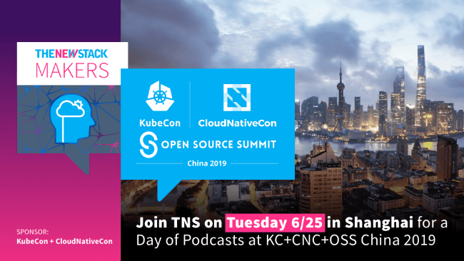 KubeCon + CloudNativeCon and Open Source Summit // JUNE 25, 2019 // SHANGHAI, CHINA @ SHANGHAI EXPO CENTRE