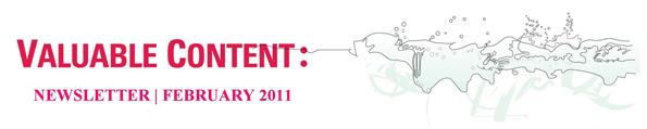 Valuable Content   Newsletter   February 2011