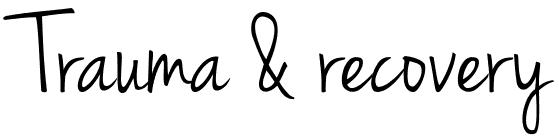 Trauma & recovery