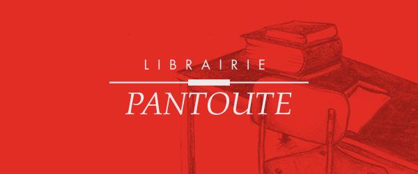 Infolettre Librairie Pantoute