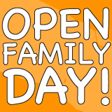OPEN FAMILY DAY!