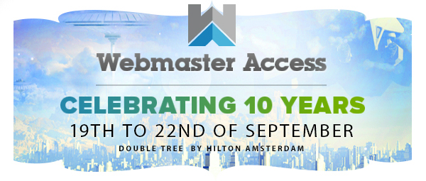 Webmaster Access. 19th to 22nd of September. Double Tree by Hilton Amsterdam.