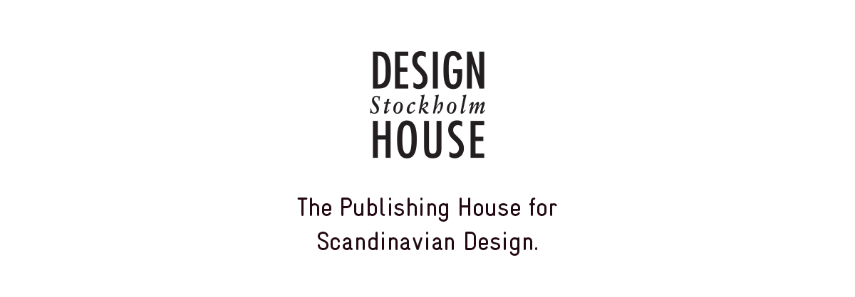 Design House Stockholm — The Publishing House for Scandinavian Design.