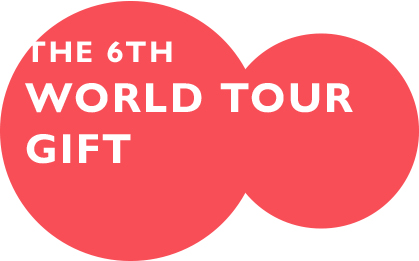 The 6th World Tour Gift