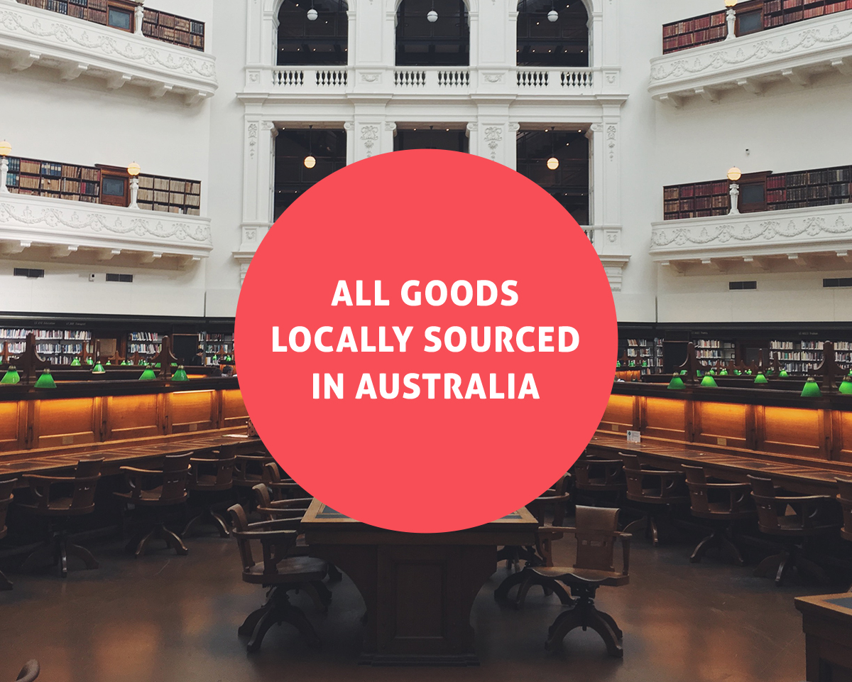 All goods locally sourced in Australia