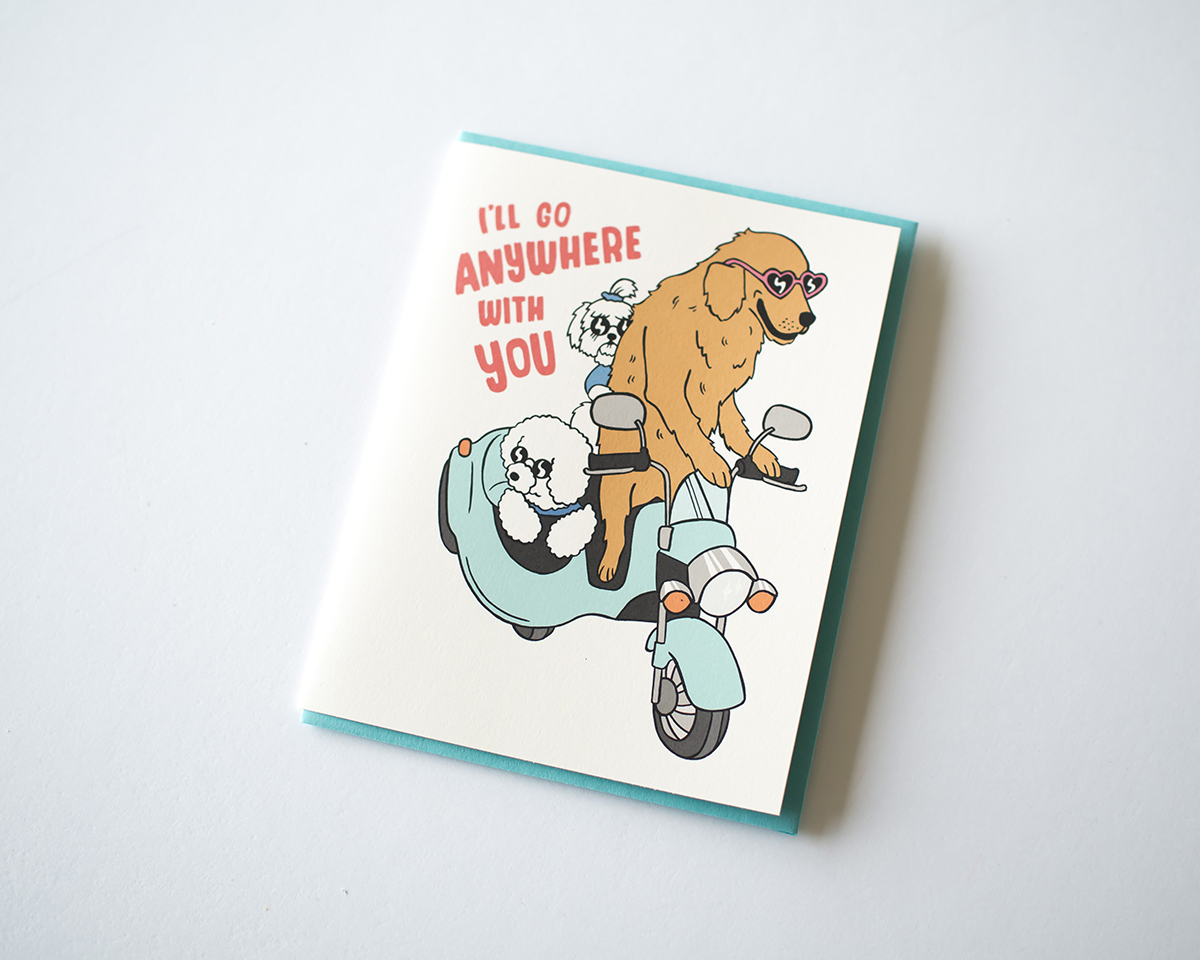 RAD AND HUNGRY: I'll Go Anywhere With You Card