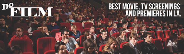 DoFilm: Best Cinematic Screenings and Premieres in LA