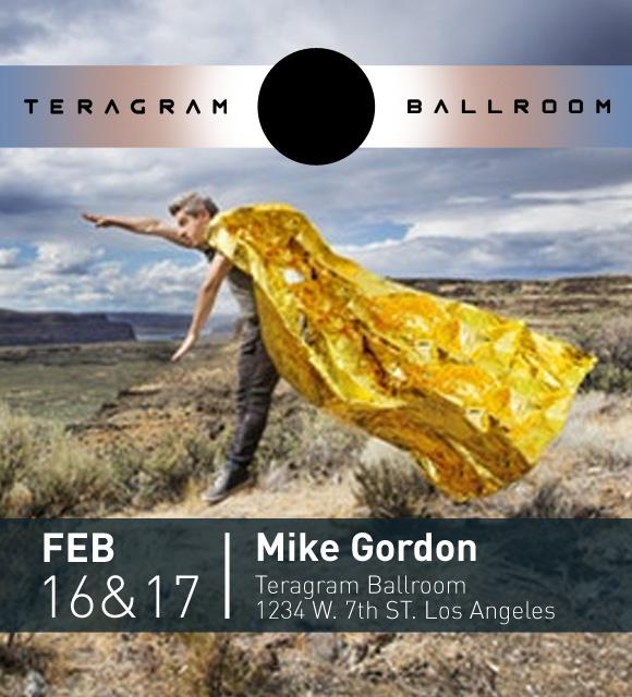 Mike Gordon at Teragram Ballroom